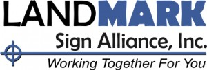 Landmark Sign Alliance Inc. Working Together for you